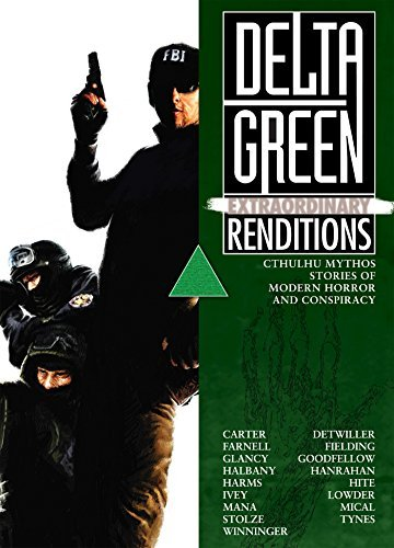 Delta Green: Extraordinary Renditions  by  Shane Ivey