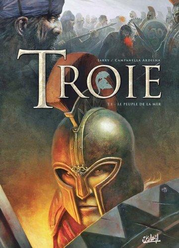Troie Tome 01 : Le Peuple de la mer Nicolas Jarry