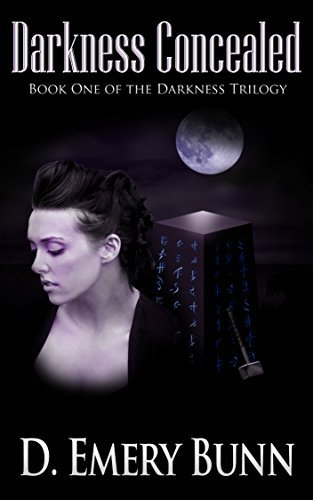 Darkness Concealed: Book 1 of the Darkness Trilogy D. Emery Bunn