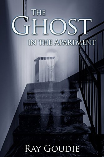 The Ghost in the Apartment  by  Ray Goudie