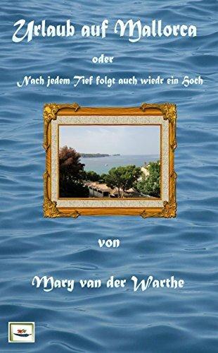 Urlaub auf Mallorca: Nach jedem Tief folgt auch wieder ein Hoch  by  Mary van der Warthe
