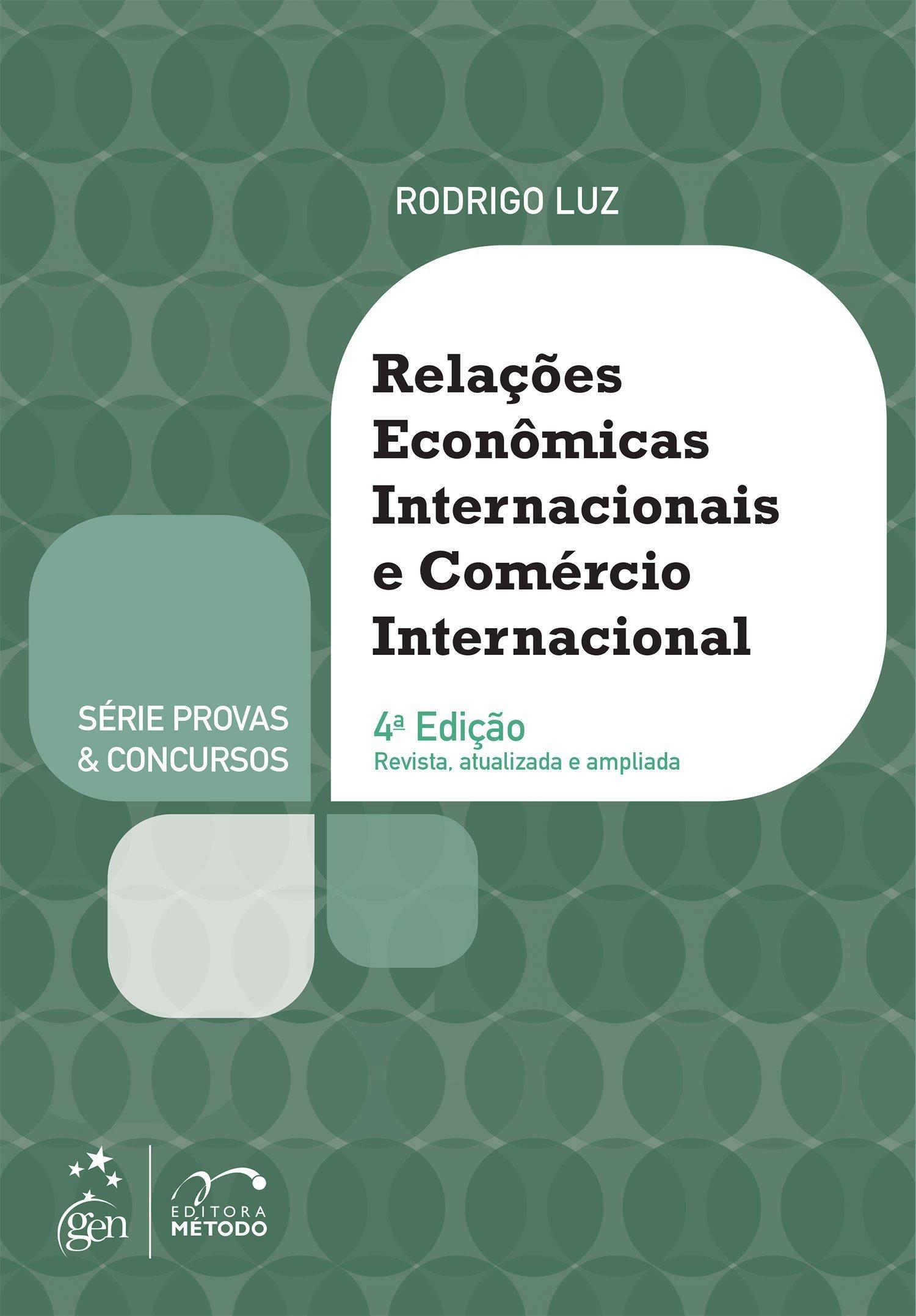 Relações Econômicas Internacionais e Comércio Internacional Rodrigo Luz