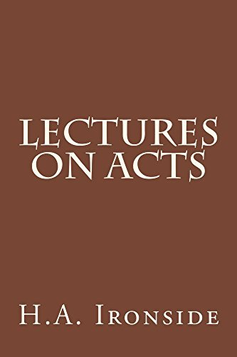 Lectures On Acts  by  H.A. Ironside