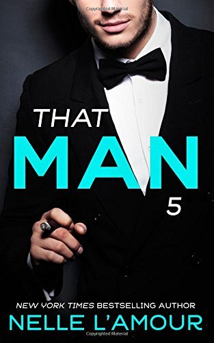 That Man - The Wedding Story, Part 2 (That Man, #5)  by  Nelle LAmour