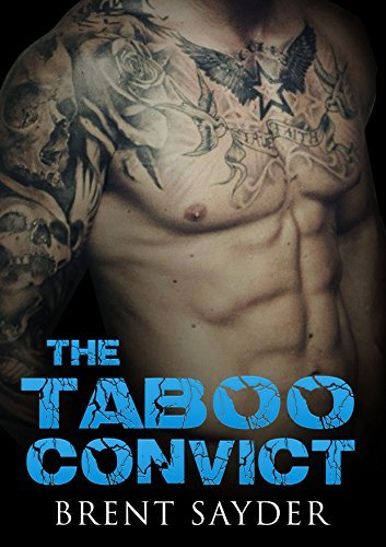 The Taboo Convict: A Step-Brother Returns From Prison  by  Brent Sayder