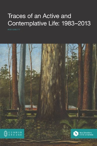 Traces of an Active and Contemplative Life: 1983-2013  by  Rod Giblett