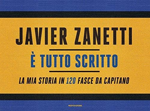 E tutto scritto Javier Zanetti