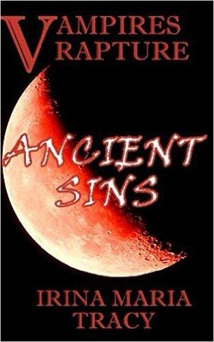 Vampires Rapture: Ancient Sins Irina Maria Tracy