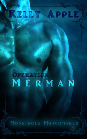 Operation Merman (Monstrous Matchmaker, #3) Kelly Apple