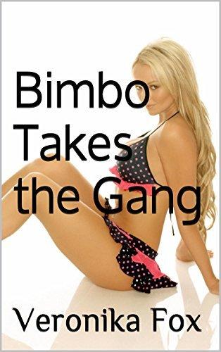 Bimbo Takes the Gang (Cassies Bimbo Week Book 4) Veronika Fox
