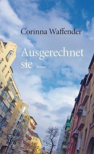 Ausgerechnet sie: Roman Corinna Waffender