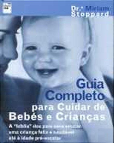 Guia Completo Para Cuidar de Bebés e Crianças  by  Miriam Stoppard