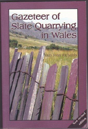 Gazeteer of Slate Quarrying in Wales Alun John Richards