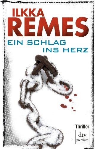 Ein Schlag ins Herz: Thriller  by  Ilkka Remes
