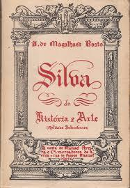 Silva de História e Arte (Notícias Portucalenses)  by  A. de Magalhães Basto