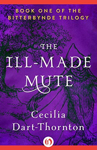 The Ill-Made Mute (The Bitterbynde Trilogy Book 1)  by  Cecilia Dart-Thornton