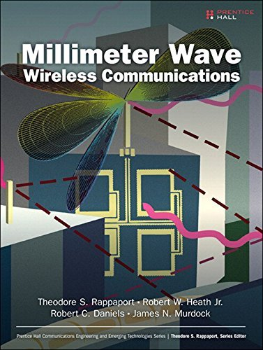 Millimeter Wave Wireless Communications (Prentice Hall Communications Engineering and Emerging Technologies Series from Ted Rappaport)  by  Theodore S. Rappaport