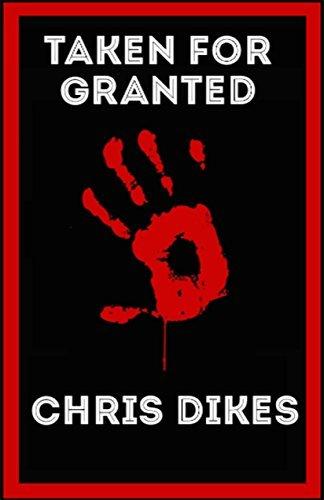 Taken For Granted Chris Dikes
