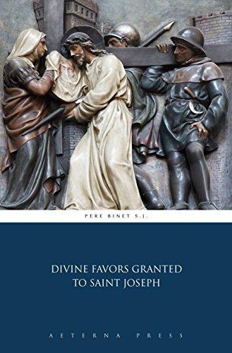 Divine Favors Granted to Saint Joseph  by  Pere Binet S.J.