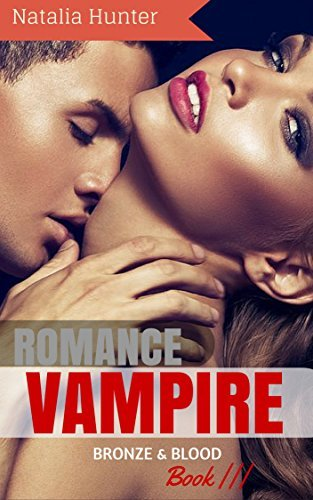 VAMPIRE ROMANCE: Bronze and Blood (Paranormal Vampire New Adult Contemporary Romance) (Secret Blood Gate World Series Book 3)  by  Natalia Hunter