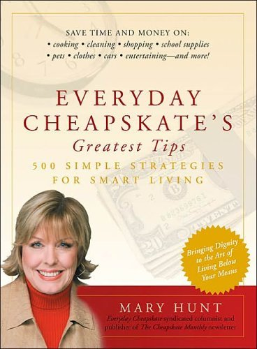 Everyday Cheapskates Greatest Tips 500 Simple Strategies for Smart Living Mary Hunt