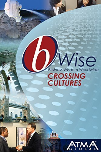 bWise: Crossing Cultures: (bWise: Business Wisdom Worldwide  by  Sanjyot Dunung