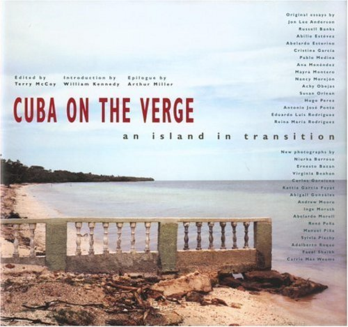 Cuba on the Verge: An Island in Transition Terry McCoy
