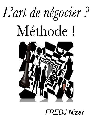 Lart de négocier ? Méthode !  by  FREDJ NIZAR