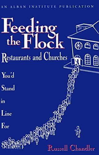 Feeding the Flock: Restaurants and Churches Youd Stand in Line for  by  Russell Chandler