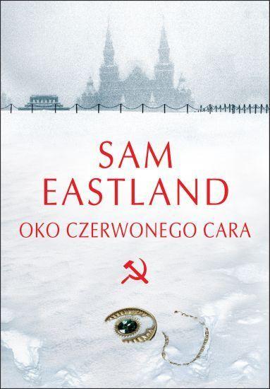 Oko czerwonego cara (Inspector Pekkala, #1) Sam Eastland