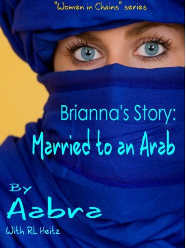 Briannas Story: Married to an Arab (Women In Chains Book 1)  by  Aabra