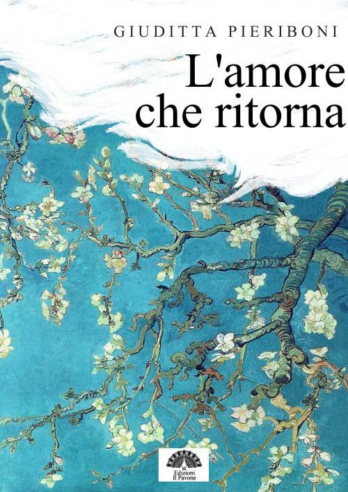 Lamore che ritorna  by  Giuditta Pieriboni