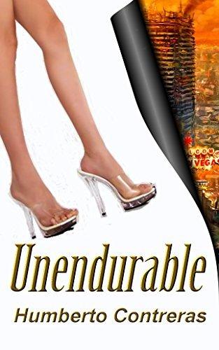 Unendurable (Near Future Dystopia Book 3) Humberto Contreras