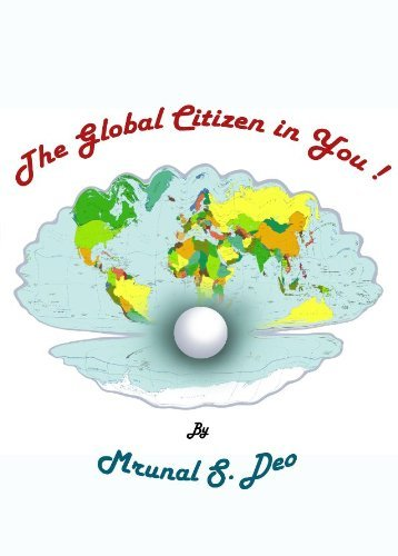 The Global Citizen in You! Mrunal Deo
