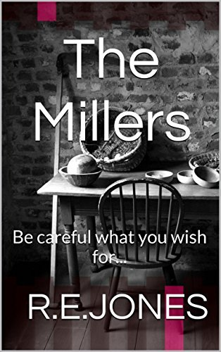 The Millers: Be careful what you wish for... R.E. Jones