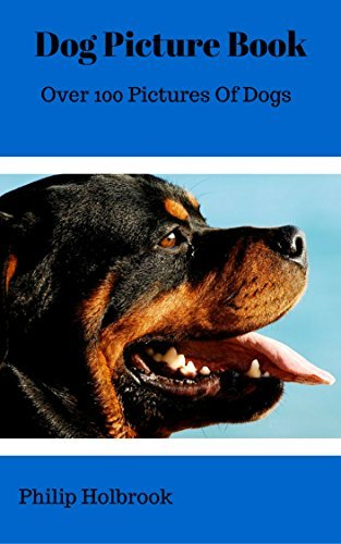 Dog Picture Book: Over 100 Pictures Of Dogs  by  Philip Holbrook