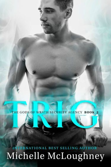 Trig (The Gods of Wrath Security Agency #2)  by  Michelle McLoughney