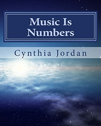 Music Is Numbers: How to Understand the Nashville Number System Cynthia Jordan