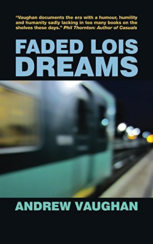 Faded Lois Dreams  by  Andrew Vaughan