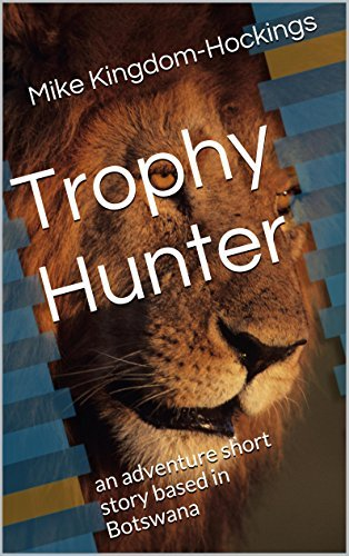Trophy Hunter: a short thriller with a twist Mike Kingdom-Hockings