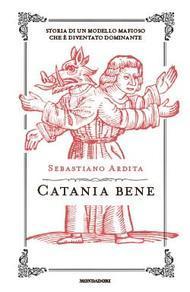 Catania bene  by  Sebastiano Ardita
