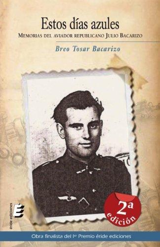 Estos días azules. memorias de un aviador republicano Breo Tosar Bacarizo