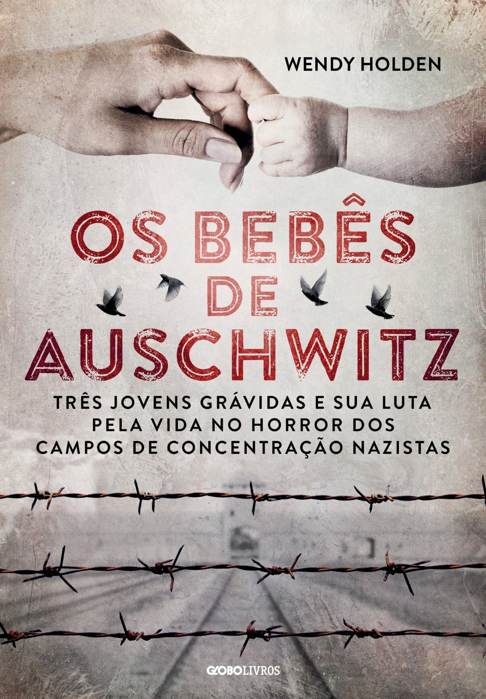 Os Bebês de Auschwitz Wendy     Holden