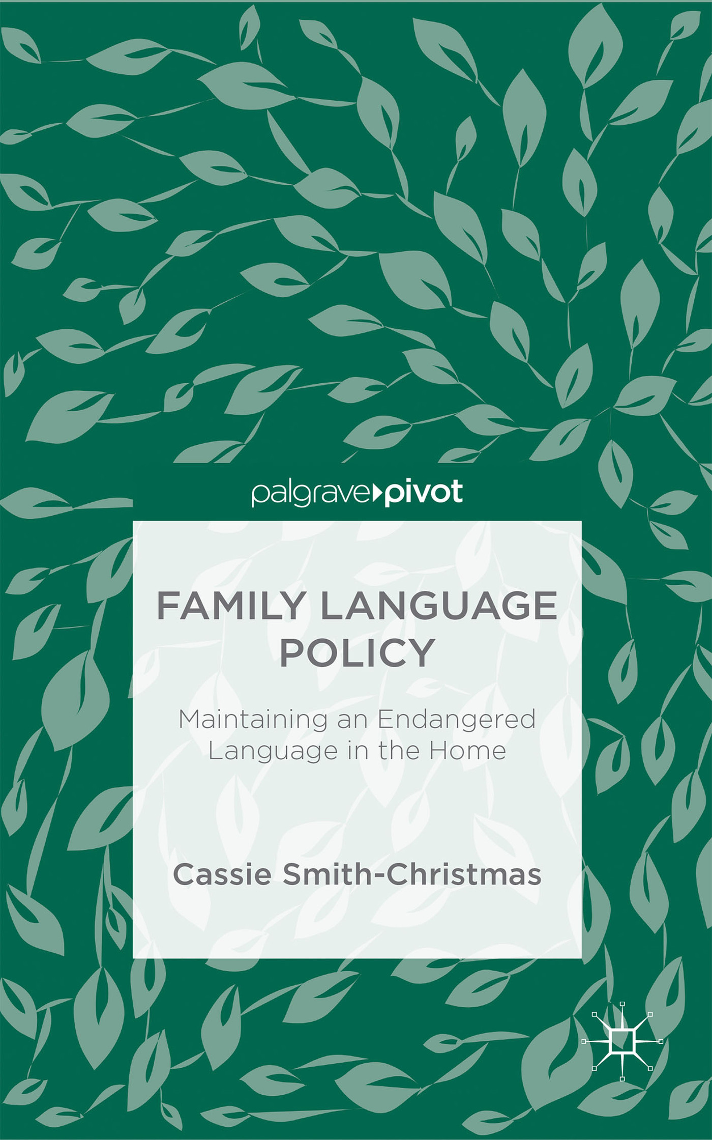 Family Language Policy: Maintaining an Endangered Language in the Home  by  Cassie Smith-Christmas