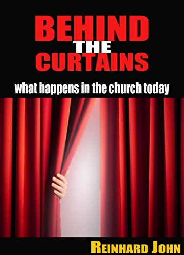 BEHIND THE CURTAINS  by  John Reinhard