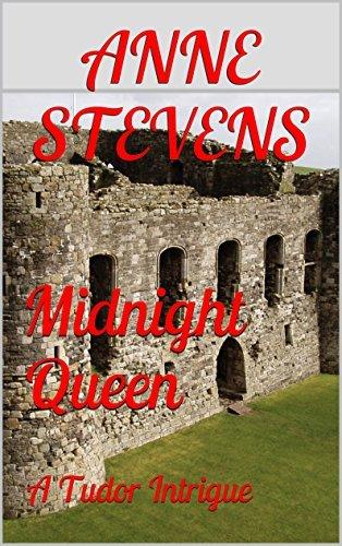 Midnight Queen: A Tudor Intrigue (Tudor Crimes Book 2)  by  Anne Stevens