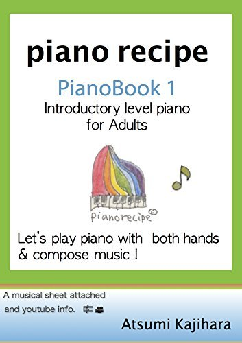 piano recipe Pianobook1: Introductry Level Piano for Adults  by  Atsumi Kajihara