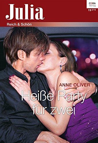 Heiße Party für zwei (Julia 19) Anne Oliver