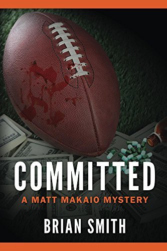 Committed: A Matt Makaio Mystery  by  Brian       Smith