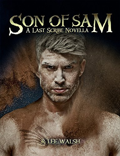 Son of Sam (The Last Scribe Prequels Book 4)  by  R. Lee Walsh